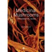 Medicinal Mushrooms-The Essential Guide, Martin Powell,...