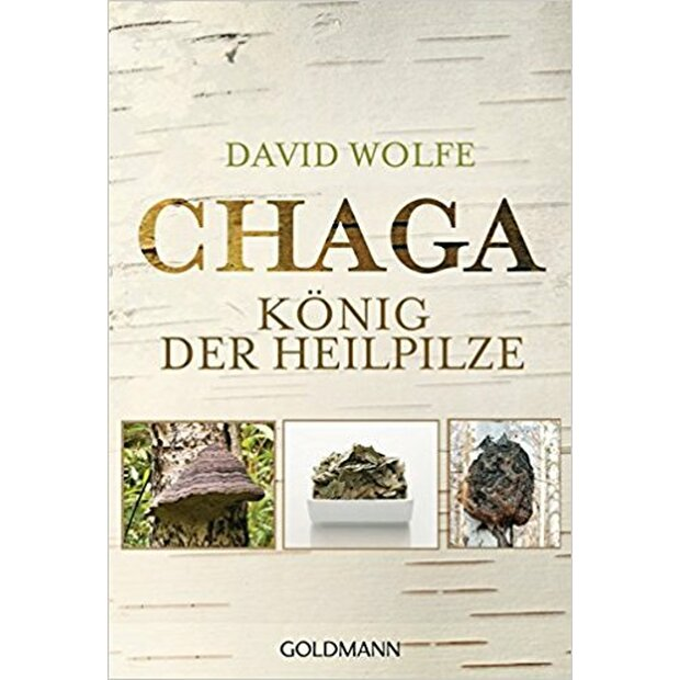 Chaga - König der Heilpilze, David Wolfe, ISBN: 978-3-442-22064-9 (!GERMAN LANGUAGE!)