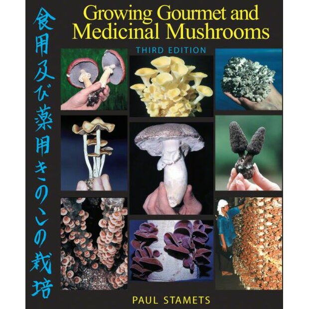 Growing Gourmet & Medicinal Mushrooms, Dr. Paul Stamets, ISBN: 978-1580081757 (Englisch)