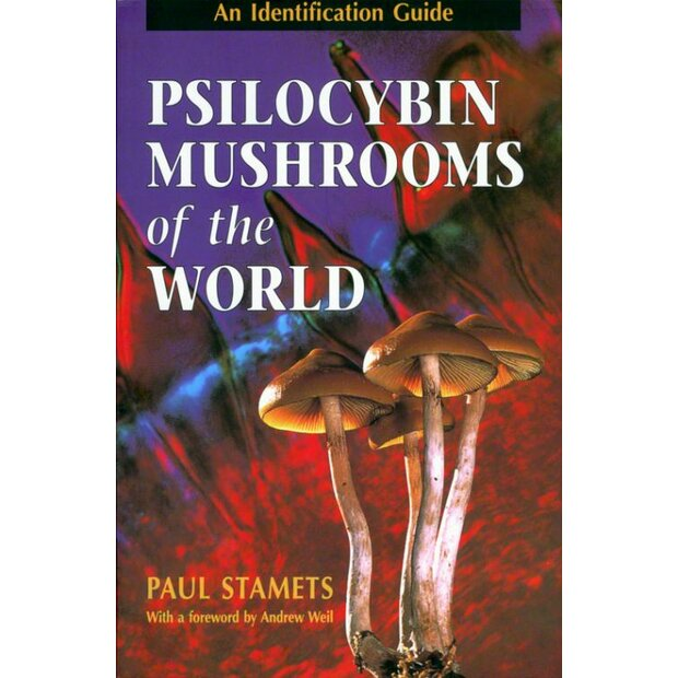Psilocybin Mushrooms of the World, Dr. Paul Stamets, ISBN: 978-0898158397
